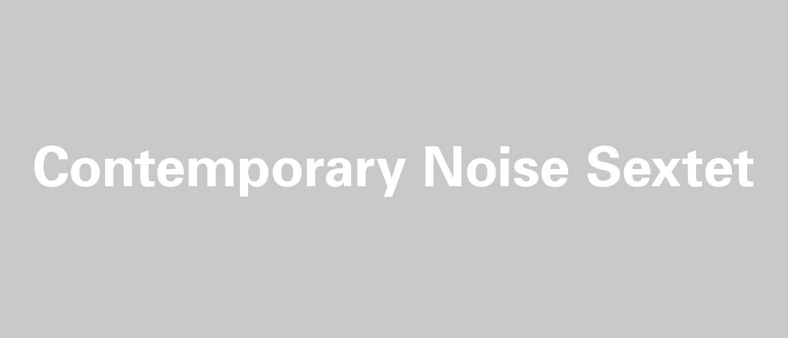 Contemporary_noise_sextet